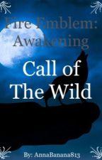 Fire Emblem: Awakening - Call of The Wild by AnnaBanana813