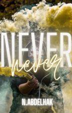 Never© [Badboy x Badgirl] [COMPLETA] de Miss_Times