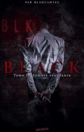 BLACK - Tome I : Sombre vengeance by blaqcanvas