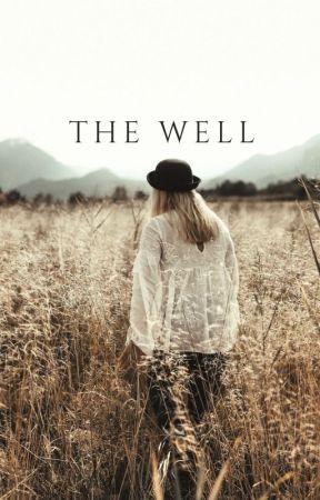 The Well by ellygetinmybelly