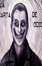 La carta de odio by pierino8Joel