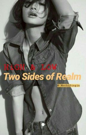 High Low Two Sides Of Realm High Low Fanfiction Before Story Begin Wattpad