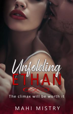 Unfolding Ethan [18+] ✔️ by authormahimistry