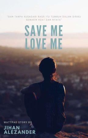 Save Me Love Me 2 by Jihana93
