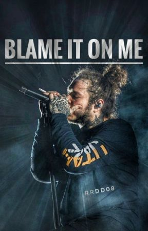 Blame it on Me • Post Malone by iminadaydream