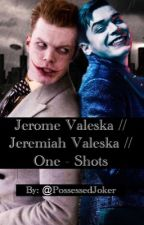 Jerome Valeska //Jeremiah Valeska // One-shots  by PossessedJoker