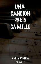 Una Canción para Camille by Kellyofficiell
