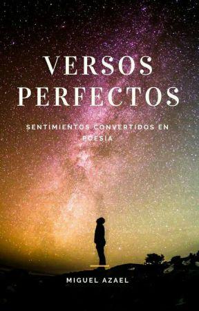 Versos Perfectos. Poemario by AzaelCen