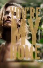 You're My Home (completed) by HollySlatt