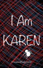 I Am Karen - Spider-Man / Peter Parker [1] by AThousandBooksUntold