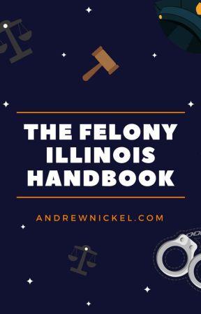 Felonies in Illinois by nickellaw