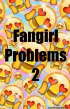 Fangirl Problems 2 by super_awkward_girl