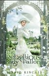 The Rebellious Lady Fallon: Historical Fiction cover