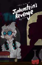 The Tale of Junkenstein's Revenge by CinnsNotTragedies