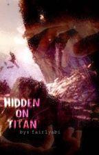 Hidden on Titan (Infinity War x Fem!Reader) by fairlyabi