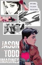 Jason Todd Imagines(๑˃̵ᴗ˂̵) by alexaaaachan