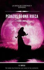 1# Pedazos De Una Rueca. La Saga De Coronas y Espadas by kdavila1