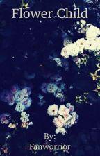 Flower Child by Fanworrior