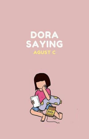 dora saying by agustC