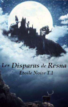 Etoile Noire : Tome 1, Les Disparus de Resna by Natsunokaze