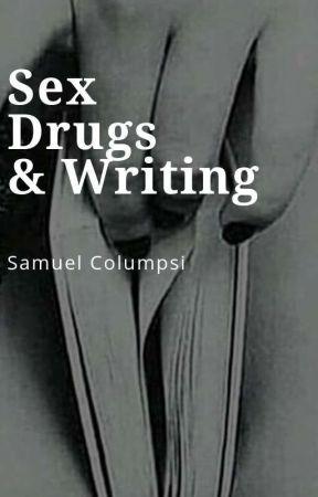 Sex, Drugs & Writing by 97ShadesOfSam
