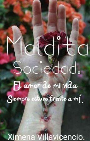 Maldita Sociedad. (CANCELADA) by Ximenaa-VG