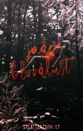 Jaded Bloodlust by SplatteredInkJet
