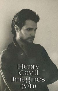 Henry Cavill Imagines (y/n) cover