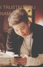 I trusted you Namjoon [TEXT BTS] by athinaayline