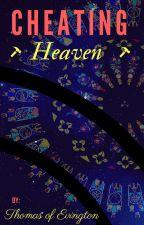 Cheating Heaven by Thomas_of_Evington