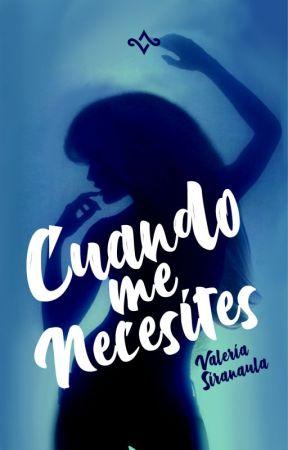 Cuando me necesites by ValeriaSiranaula