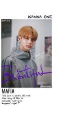 mafia♡wanna one by minghaomilktea