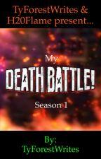 My Death Battles Season 1 by TyForestWrites