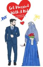 Got Married With A Kid / True Story by thatlovelesslady