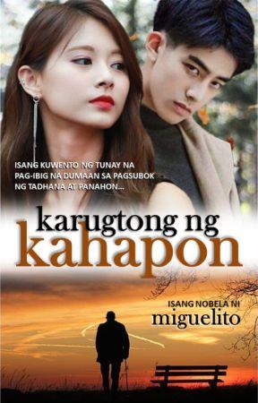 Karugtong ng Kahapon by MiguelitoStories