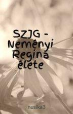 SZJG - Neményi Regina élete by nusika3
