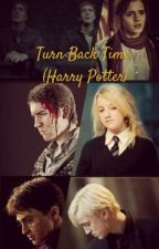 Turn Back Time (Harry Potter) by Wolfphantom8