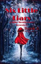 Six Little Liars ( Mike Montgomery love story) ( Book 2) by Tori_vx