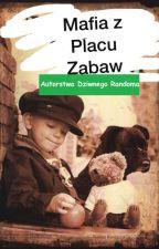 Mafia z Placu Zabaw by user93930039