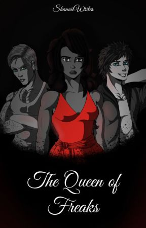 The Queen of Freaks by ShanniiWrites