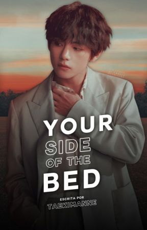 YOUR SIDE OF THE BED |KTH by Taekimanne