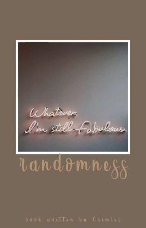 Randomness // Chimles by kachimp