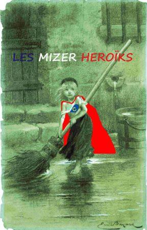 Les Mizer Héroïks by RonanLB