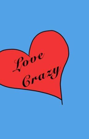 Love Crazy by sp69kah