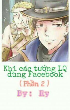 [LQM] Khi các tướng LQ dùng Facebook (Phần 2) by Katery-san