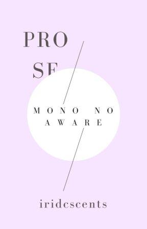 mono no aware + short stories by iridcscents