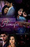 'Sun Mere Humsafar...' - SwaSan Fanfiction cover