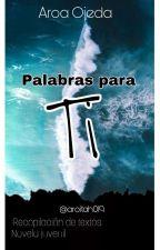 Palabras para Ti by byxsxxy