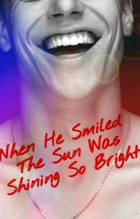 When He Smiled The Sun Was Shining So Bright |•Short Story•| by thirstyminecrafthoe