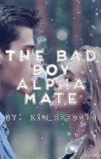 The Bad Boy Alpha Mate by Kim_reed219